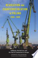 Revolution and Counterrevolution in Poland  1980 1989