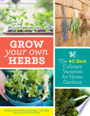 link to Grow your own herbs : the 40 best culinary varieties for home gardens in the TCC library catalog