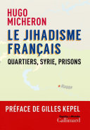 Pdf Le jihadisme français. Quartiers, Syrie, prisons Telecharger