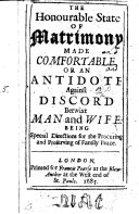 The Honourable State of Matrimony Made Comfortable  Or an Antidote Against Discord  Etc   The Dedication Signed  D  B   with a Preface Signed  J  R
