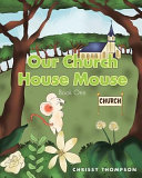 Our Church House Mouse  Book One