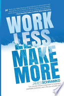 Work Less, Make More