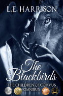 The Blackbirds (The Children of Corvus Omnibus)