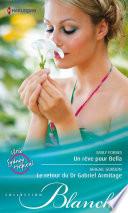 Un rêve pour Bella - Le retour du Dr Gabriel Armitage