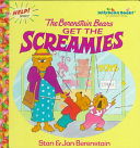 The Berenstain Bears Get the Screamies