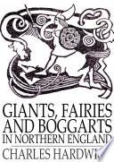 Giants, Fairies and Boggarts