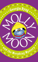 Molly Moon And The Morphing Mystery Molly Moon 5 Book