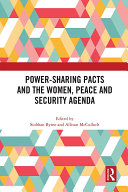 Power Sharing Pacts and the Women  Peace and Security Agenda