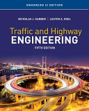 Traffic and Highway Engineering  Enhanced SI Edition