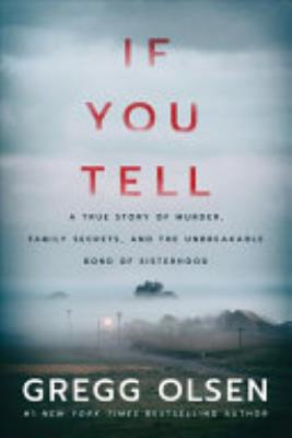 Book cover of 'If You Tell' by Gregg Olsen