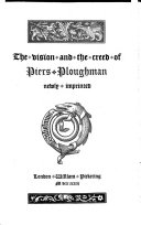 The Vision and the Creed of Piers Ploughman [with Notes and a Glossary by Thomas Wright]