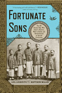 Fortunate Sons: The 120 Chinese Boys Who Came to America, Went to School, and Revolutionized an Ancient Civilization [Pdf/ePub] eBook