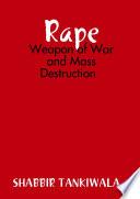 Rape Weapon Of War And Mass Destruction