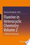 Fluorine in Heterocyclic Chemistry Volume 2 Book
