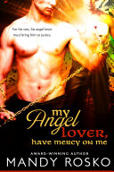 My Angel Lover  Have Mercy On Me