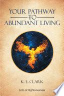 Your Pathway to Abundant Living