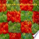 Peruvian Featherworks
