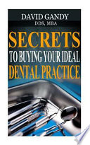 Secrets to Buying Your Ideal Dental Practice