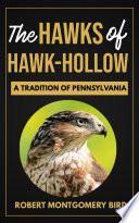 THE HAWKS OF HAWK HOLLOW A TRADITION OF PENNSYLVANIA FULL BOOK