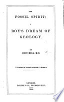 The Fossil Spirit; a Boy's Dream of Geology