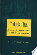 The Limits of Trust:Cryptography, Governments, and Electronic Commerce