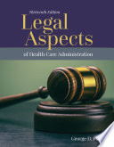 """Legal Aspects of Health Care Administration"" by Pozgar"