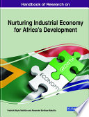 Handbook of Research on Nurturing Industrial Economy for Africa   s Development Book
