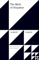 the myth of sisyphus and other essays albert camus justin o   the myth of sisyphus and other essays