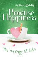 Practise Happiness