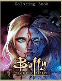 Buffy The Vampire Slayer Coloring Book Book PDF