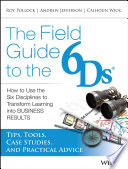 The Field Guide to the 6Ds