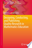 Designing  Conducting  and Publishing Quality Research in Mathematics Education