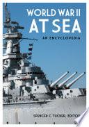 World War II at Sea, An Encyclopedia by Spencer Tucker PDF