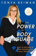 """""""The Power of Body Language: How to Succeed in Every Business and Social Encounter"""" by Tonya Reiman"""