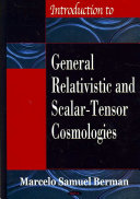 Introduction to General Relativistic and Scalar tensor Cosmologies