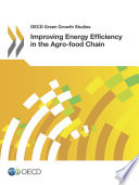 OECD Green Growth Studies Improving Energy Efficiency in the Agro-food Chain