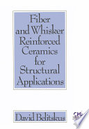Fiber and Whisker Reinforced Ceramics for Structural Applications