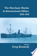 The Merchant Marine in International Affairs, 1850-1950