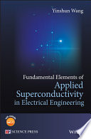 Fundamental Elements of Applied Superconductivity in Electrical Engineering