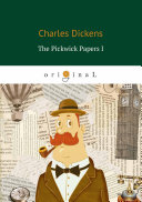 The Pickwick Papers I