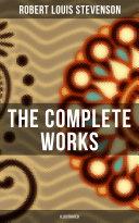 The Complete Works of R. L. Stevenson (Illustrated) Pdf/ePub eBook