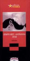 EDIPO REY/ANTIGONA/AYAX, 2a. ed.