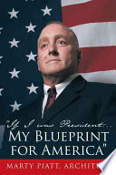 If I Was President... My Blueprint for America
