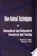 Non Animal Techniques in Biomedical and Behavioral Research and Testing