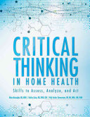 Critical Thinking In Home Health Book