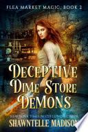 Deceptive Dime Store Demons