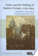 Cities and the Making of Modern Europe, 1750-1914