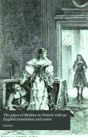 The plays of Molière in French with an English translation and notes
