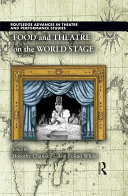 Food and Theatre on the World Stage