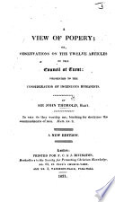A View of Popery  or  observations on the twelve articles of the Council of Trent  presented to the consideration of ingenuous Romanists     A new edition